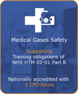 medical gases safety training obligations NHS HTM 02-01 part B
